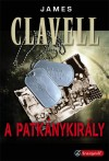James Clavell - Patk�nykir�ly - Kem�nyt�bla