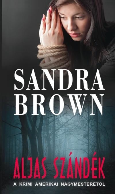 Sandra Brown - Aljas szándék