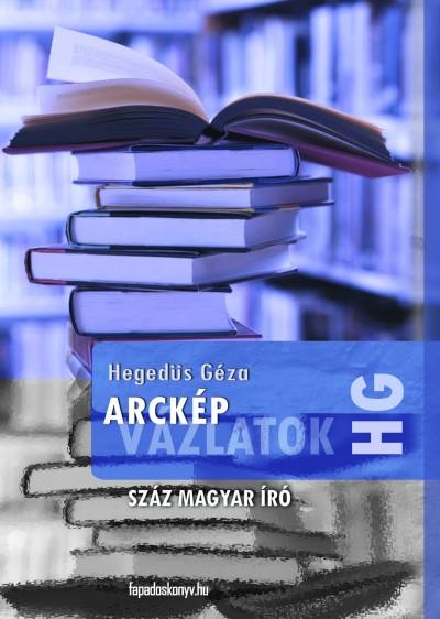 Hegedüs Géza - Arcképvázlatok