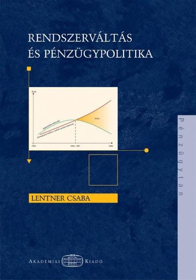 Lentner Csaba - Rendszerváltás és a pénzügypolitika