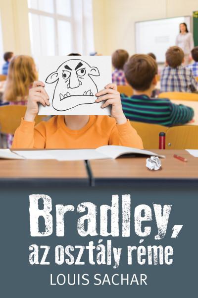 Louis Sachar - Bradley, az osztály réme
