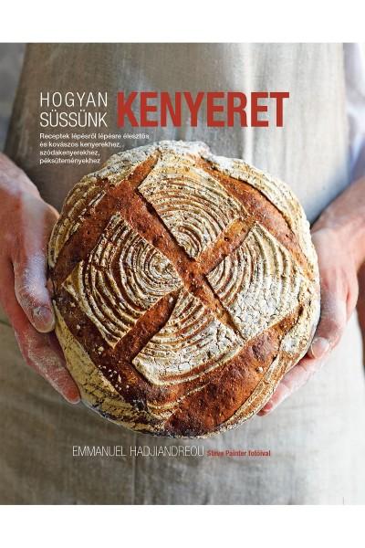Emanuel Hadjiandreou - Hogyan süssünk kenyeret?