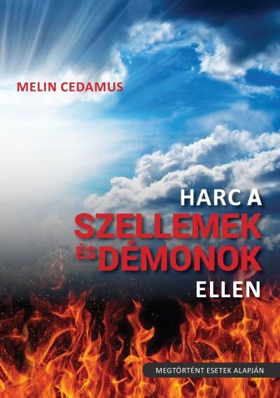 Melin Cedamus - Harc a szellemek és démonok ellen (2. kiadás)
