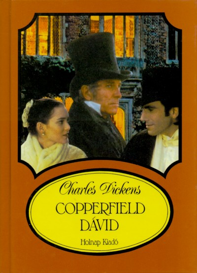 Charles Dickens - Copperfield Dávid