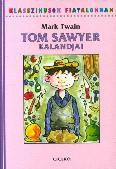 Mark Twain - Tom Sawyer kalandjai