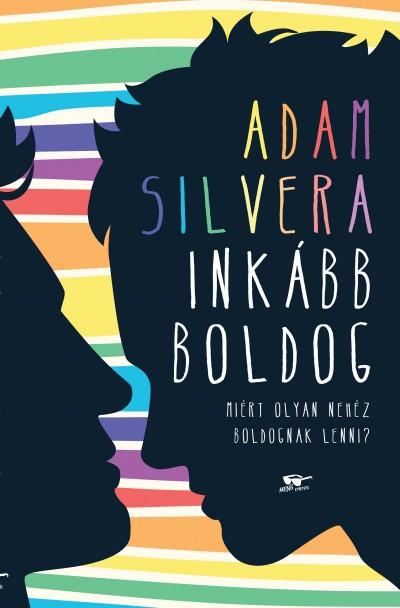Adam Silvera - Inkább boldog