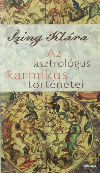 Izing Klára - Az asztrológus karizmatikus történetei