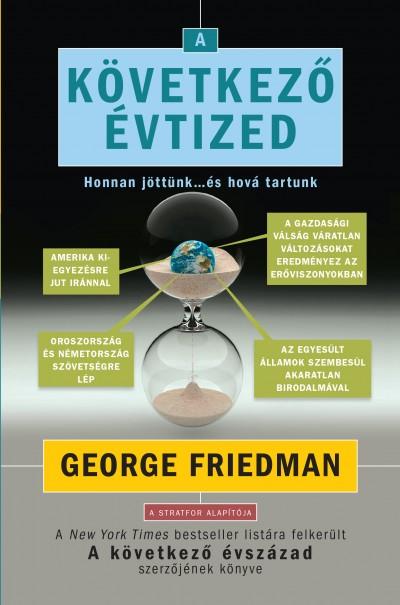 George Friedman - A következő évtized