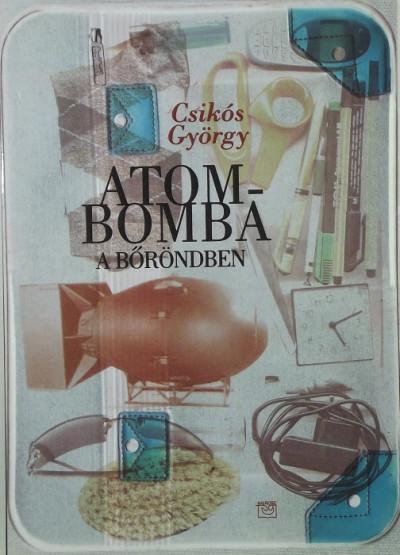 Csikós György - Atombomba a bőröndben