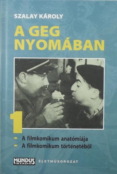 Szalay Károly - A geg nyomában 1..