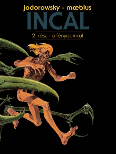 Alejandro Jodorowsky - Incal 2. - A fényes Incal