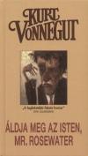 Kurt Vonnegut - �ldja meg az Isten, Mr. Rosewater