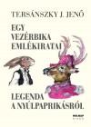 Ters�nszky J�zsi Jen� - Egy vez�rbika eml�kiratai - Legenda a ny�lpaprik�sr�l