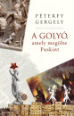 P�terfy Gergely - A goly�, amely meg�lte Puskint