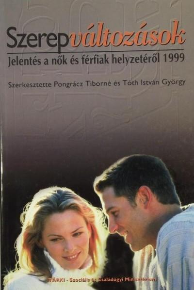 Pongrácz Tiborné  (Szerk.) - Tóth István György  (Szerk.) - Szerepváltozások
