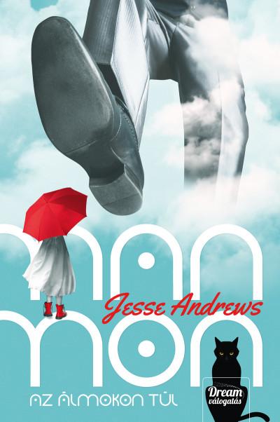 Jesse Andrews - Manmon - Az álmokon túl