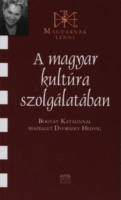 Dvorszky Hedvig - A magyar kultúra szolgálatában