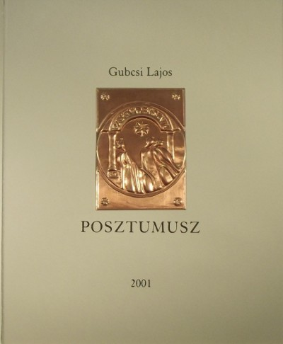 Gubcsi Lajos - Posztumusz
