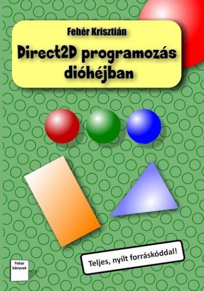 Fehér Krisztián - Direct2D programozás dióhéjban