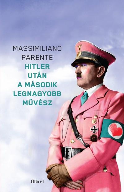 Massimiliano Parente - Hitler után a második legnagyobb művész