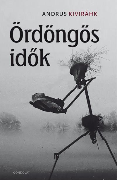Andrus Kivirähk - Ördöngös idők