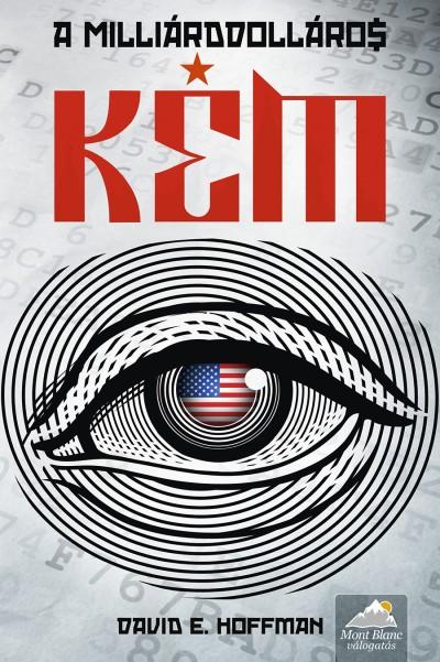 David E. Hoffman - A milliárddolláros kém