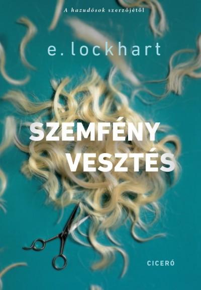 E. Lockhart - Szemfényvesztés