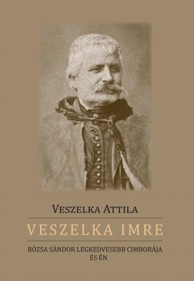 Veszelka Attila - Veszelka Imre