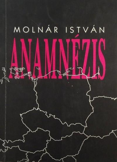 Molnár István - Anamnézis