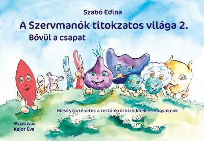 Szabó Edina - A Szervmanók titokzatos világa 2. - Bővül a csapat