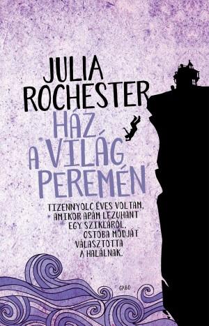 Julia Rochester - H�z a vil�g perem�n
