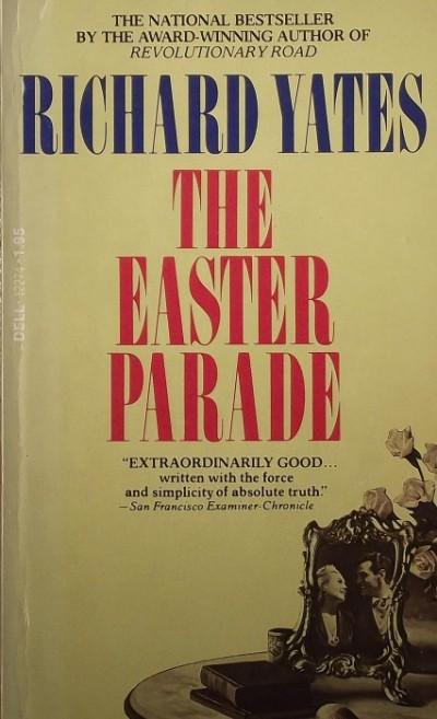 Richard Yates - The Easter Parade
