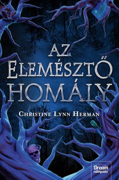 Christine Lynn Herman - Az elemésztő homály