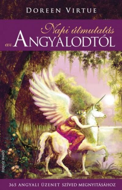 Virtue Doreen - Napi útmutatás az angyalodtól - 365 angyali üzenet szíved megnyitásához