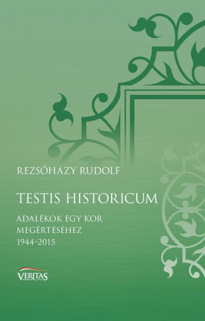 Rezsőházy Rudolf - Testis historicum