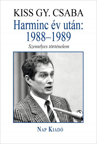 Kiss Gy. Csaba - Harminc év után: 1988-1989