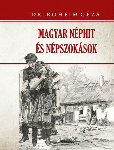 Róheim Géza - Magyar néphit és népszokások