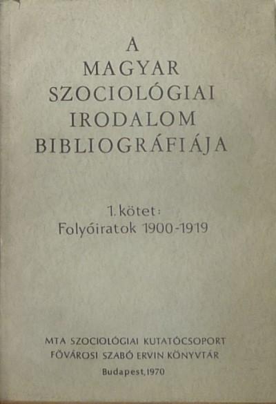 Litván György - Dr Remete László - A magyar szociológiai irodalom bibliográfiája 1.