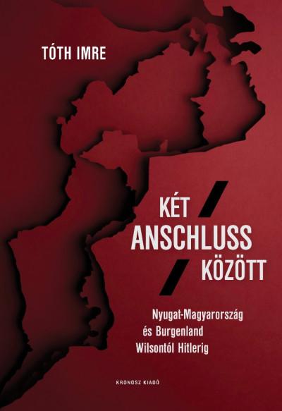 Tóth Imre - Két Anschluss között