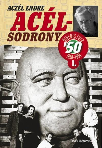 Aczél Endre - Acélsodrony 50 I.