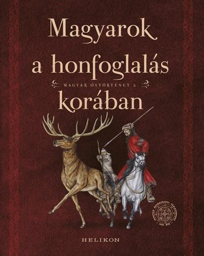 Sudár Balázs  (Szerk.) - Magyarok a honfoglalás korában