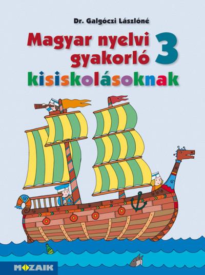 Galgóczi Lászlóné - Magyar nyelvi gyakorló kisiskolásoknak 3.