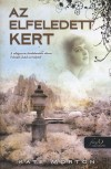 Kate Morton - Az elfeledett kert