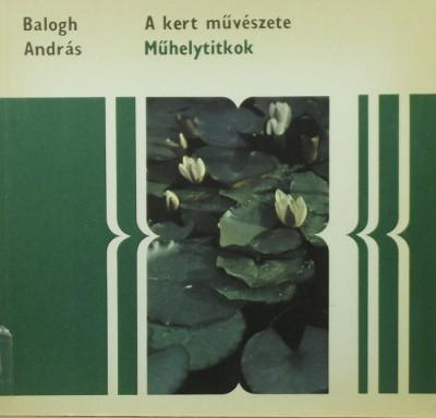 Balogh András - A kert művészete