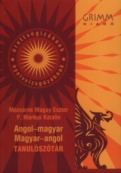 Mozsárné Magay Eszter  (Szerk.) - P. Márkus Katalin  (Szerk.) - Angol - magyar, magyar - angol tanulószótár
