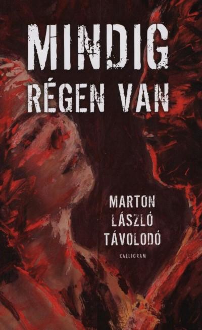 Marton László Távolodó - Mindig régen van