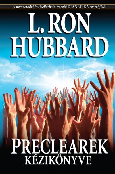 L. Ron Hubbard - Preclearek kézikönyve