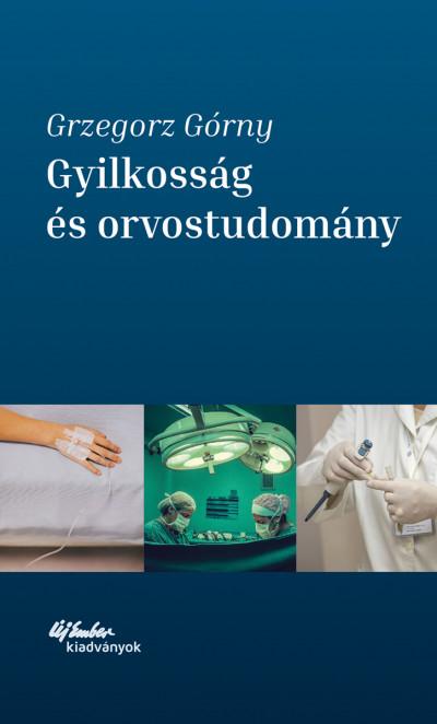 Grzegorz Górny - Gyilkosság és orvostudomány