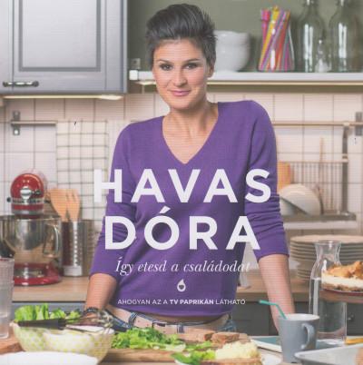 Havas Dóra - Így etesd a családodat