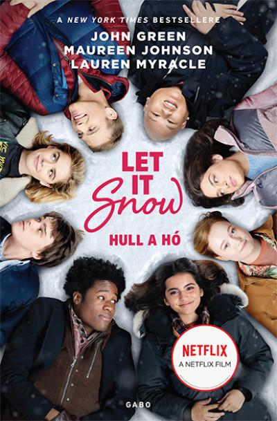 John Green - Maureen Johnson - Lauren Myracle - Let It Snow - Hull a hó - filmes borítóval